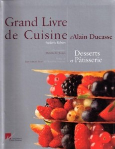 telecharge grand livre de cuisine d 39 alain ducasse desserts et p tisserie gratuitement pdf. Black Bedroom Furniture Sets. Home Design Ideas