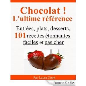 Telecharge chocolat l 39 ultime r f rence entr es plats desserts 101 r - Chocolat en ligne pas cher ...