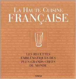 Telecharge la haute cuisine fran aise les recettes - Les grands classiques de la cuisine francaise ...