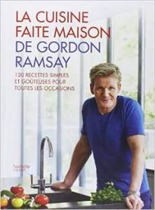 Telecharge la cuisine faite maison de gordon ramsay - Livre de cuisine en ligne ...
